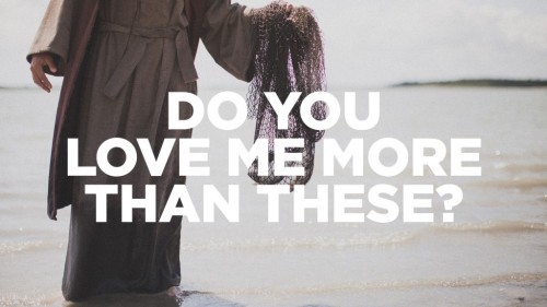 do-you-love-me-more-than-these-1024x576